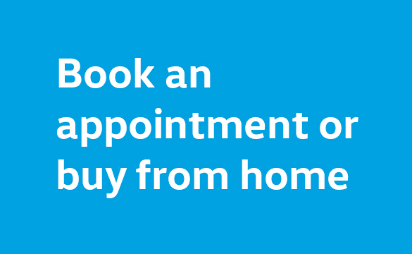 Book an appointment or buy from home